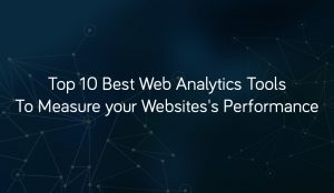 top web analytical tools to measure site performance